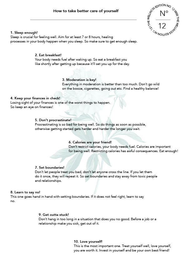 The Wellness Edition No. 12 - How to take better care of yourself, by Phylleli. Treating yourself well and taking good care of you are crucial for being well. I wrote a small list of things to do in order to take better care of yourself. Take a look and I hope these small advises help you! #selfcare #selflove #loveyourself #thewellnessedition #phylleli #graphicdesign #design