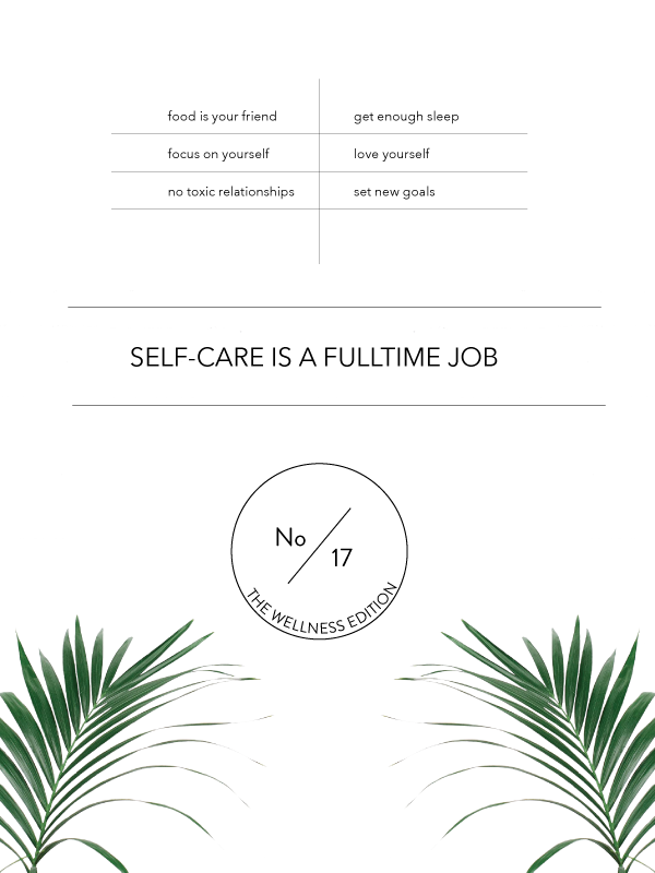 The Wellness Edition No. 17, self-love is a full-time job, by Phylleli #selflove #selfcare #thewellnessedition #design #graphicdesign #minimalism #branddesign #logodesign #onlinebranding #branddesigner