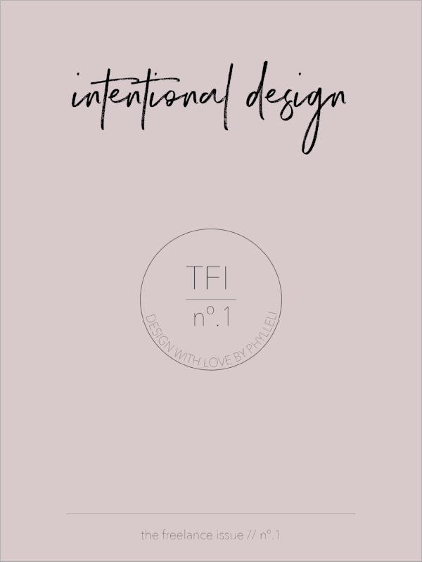 The Freelance Issue No.1 // Intentional Design, by Phylleli #design #typography #thefreelanceissue #phylleli #blogging #design #designer #freelancedesigner #edititorialdesign #branding #onlinebranding #logo #logodesign #workwithme