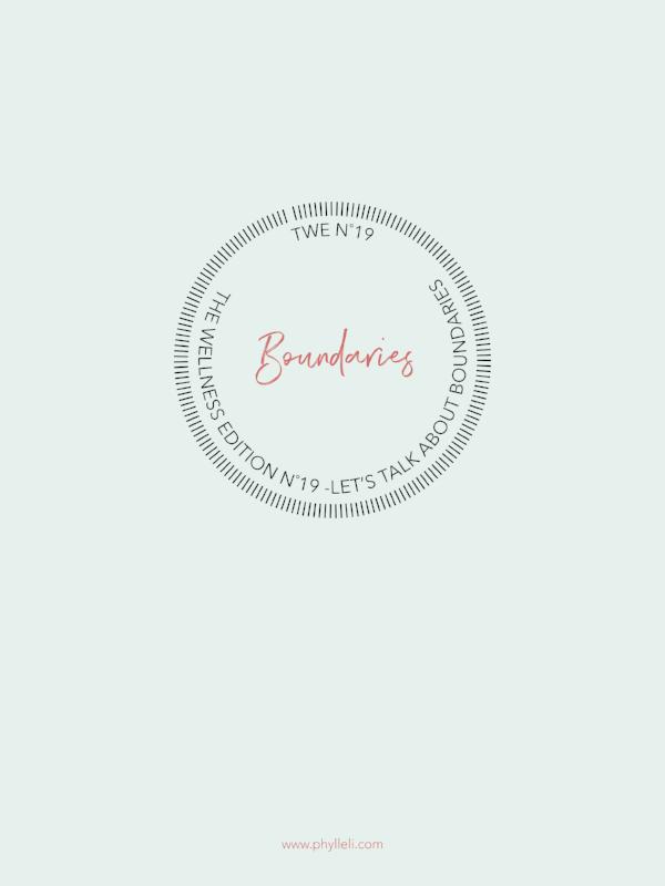 The Wellness Edition No. 19 by Phylleli. Today we talk about boundaries and self-love! #phylleli #logodesign #branding #logo #minimalism #selflove #selfcare #graphicdesign #design #branddesigner #brandstylist #workwithme #blogger #wellnessblogger #freelancer #freelancedesigner