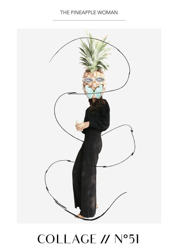 Collage No. 51 // The Pineapple Woman #design #graphicdesign #edditorialdesign #artdirection #collage #thecollageseries #magazinestyle #branding #typography #minimalism #creativity