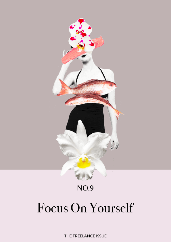 The Freelance Issue No. 9 // Focus On Yourself (Phylleli) #design #graphicdesign #collage #thefreelanceissue #goals #selfcare #selflove