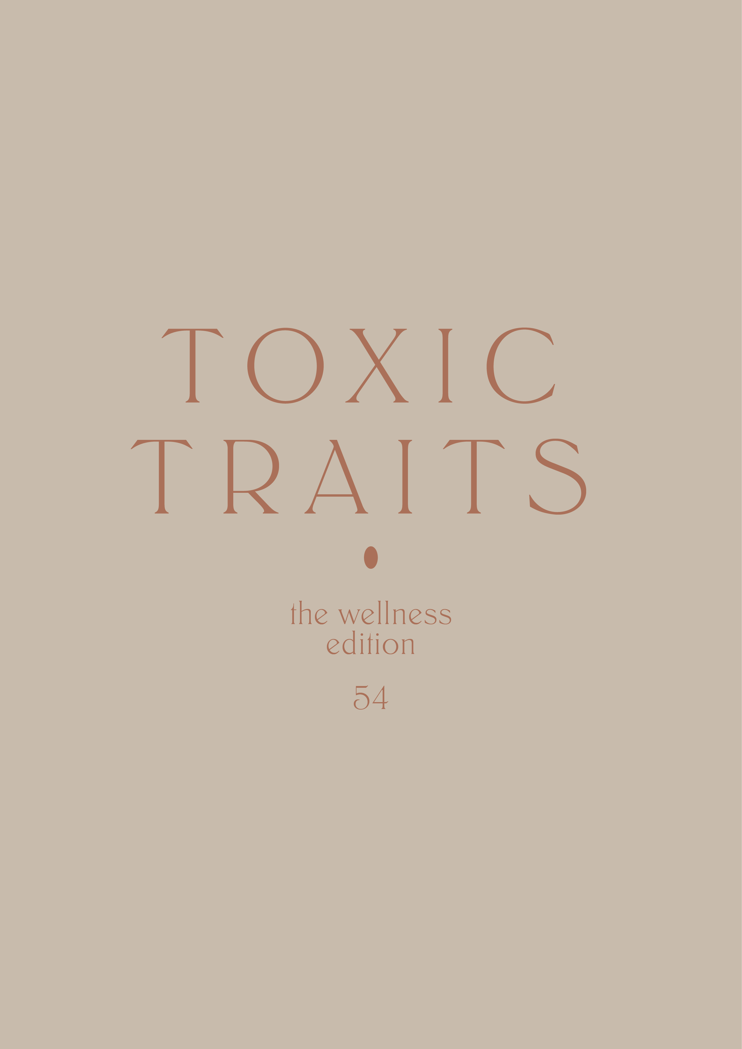 The Wellness Edition No.54 // Toxic Traits (Phylleli Design Studio and Self-Care Blog) #branding #typography #wellbeing #mentalhealth #selfcare #selflove #designblog #selfcareblog #designstudio #phylleli #thewellnessedition