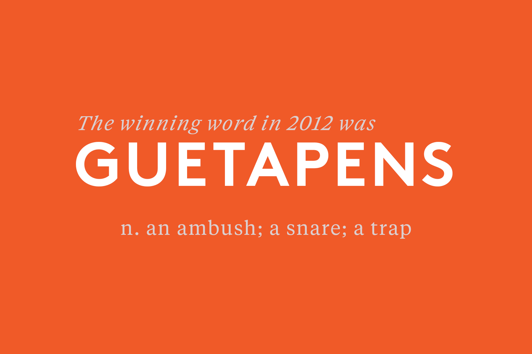 The winning word in 2012 was Guetapens