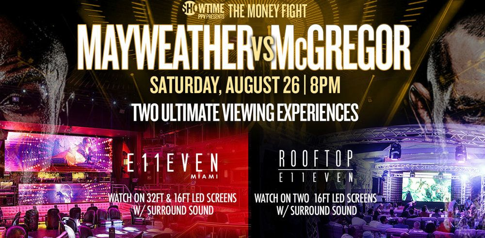 Watch Mayweather vs. McGregor at E11EVEN and ROOFTOP