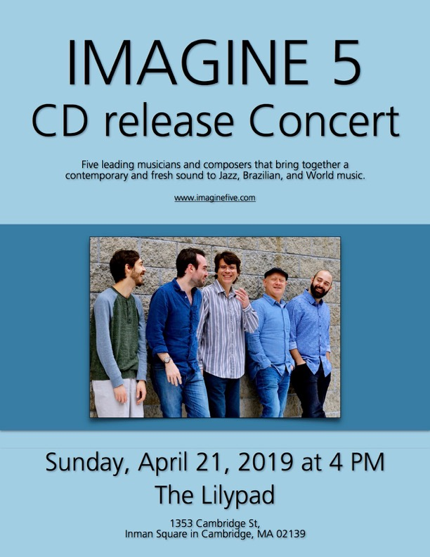 Imagine 5 - CD Release Concert! — The Lilypad