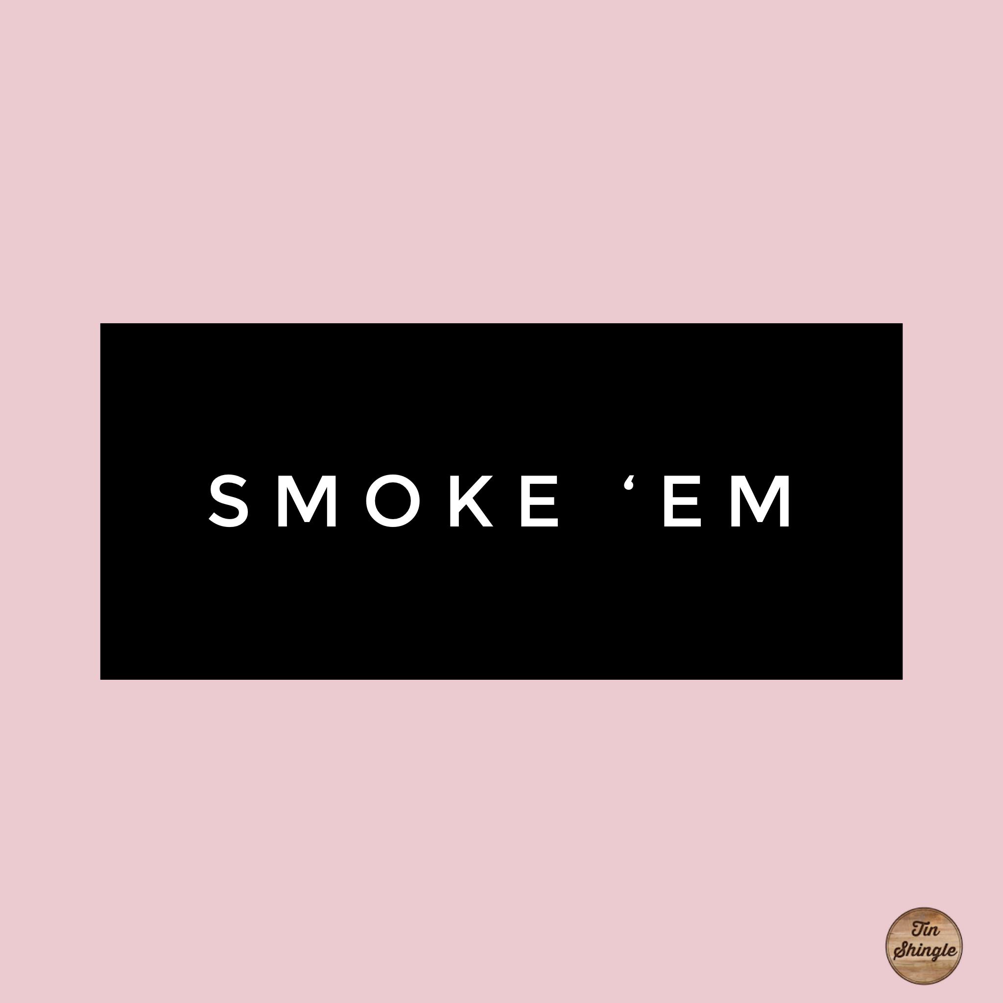 smoke em - money monday.png