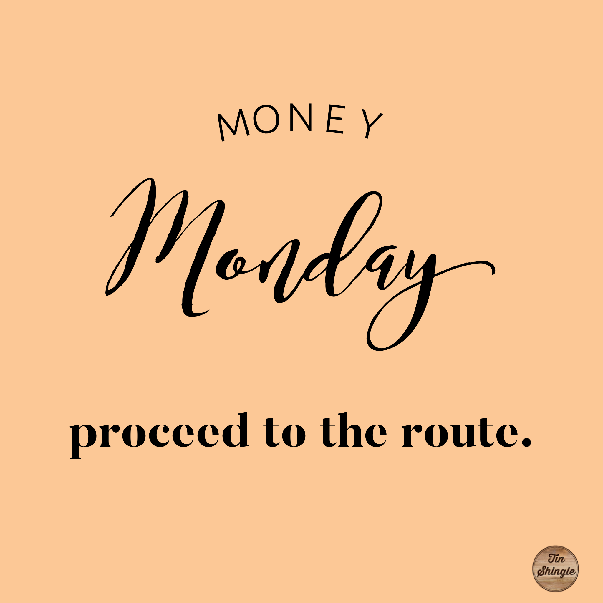 money monday proceed to the route.png