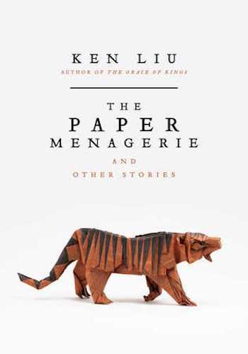 Image Source: The Paper Menagerie and Other Stories by Ken Liu