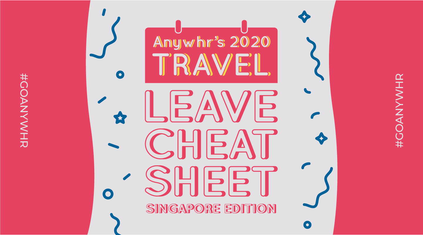 Anywhr+2020+Travel+Leave+Cheat+Sheet+Singapore+EditionCover+Photo.png