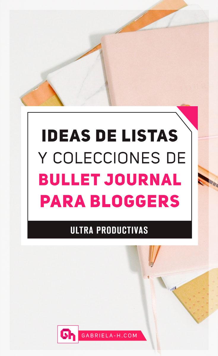 Ideas de listas y colecciones de Bullet Journal para Bloggers   #bulletjournalenespañol #bulletjournal #productividad #blogueras #gabrielah