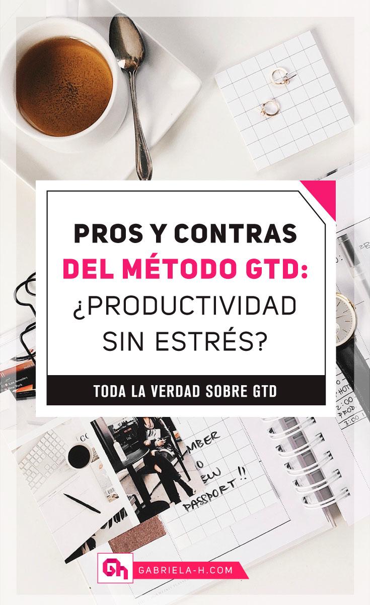 Pros y contras del método GTD de Davld Allen: ¿Productividad sin estrés?  #productividad #gtd #habitos #emprendedoras #gabrielah