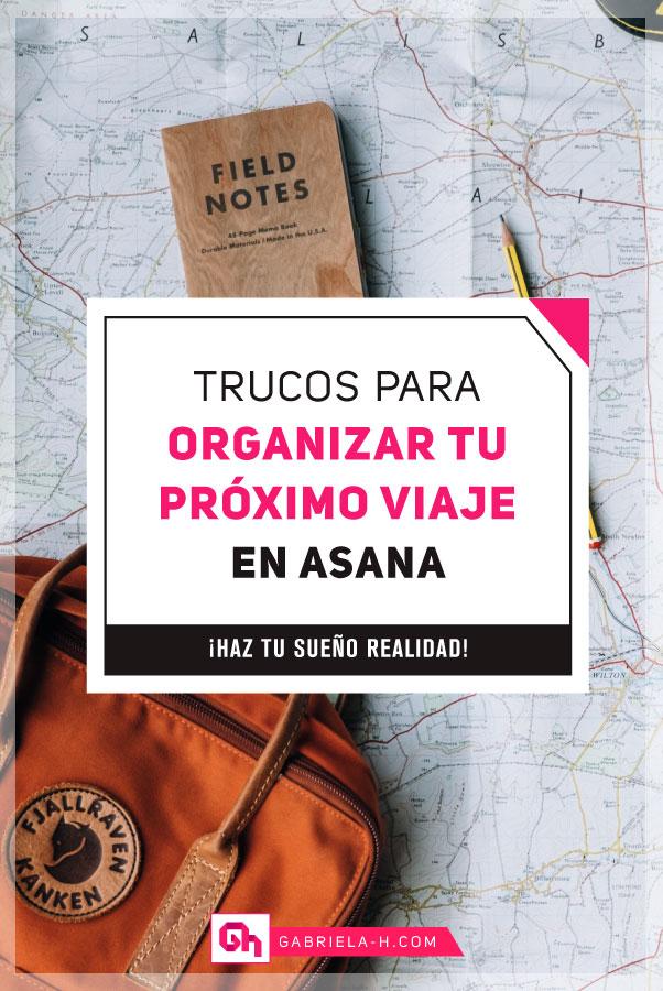 Tips de Organización: Cómo organizar tu viaje en Asana #gabrielah #asana #fluirconasana #organizacion #viajes #planificacion #emprendedora #productividad