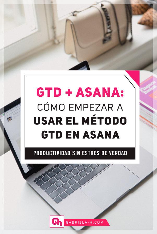 GTD + Asana: Cómo empezar a usar el método GTD en Asana #gabrielah #asana #gtd #metodogtd #productividad