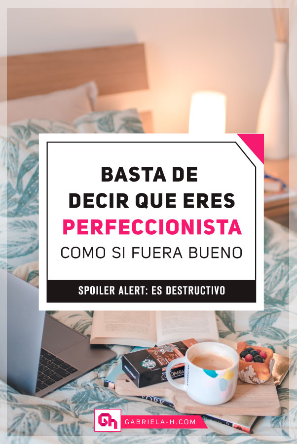 Un post autocrítico - Basta de decir que somos perfeccionistas! #gabrielah #perfeccionismo #productividad #emprendedora