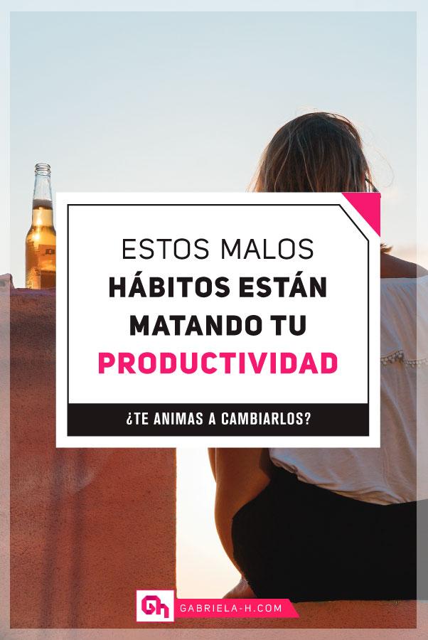 Estos 5 hábitos te impiden ser productiva y alcanzar tus objetivos   #productividad #habitos #emprendedoras #motivacion #gabrielah