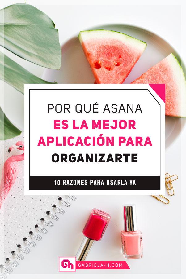 Qué es Asana y por qué es la mejor herramienta de organización: 10 Beneficios por los que vale la pena usar Asana para organizar toda tu vida #asana #productividad #habitos #apps #gabrielah