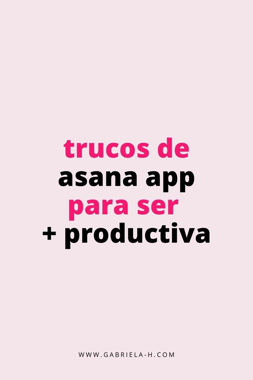 Más Trucos de Asana App para organizarte y ser más productiva (parte 2)