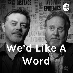 Authors Stevyn Colgan and Paul Waters run the We'd Like A Word podcast.  A podcast & radio show about words: writers, readers, books, poetry, lyrics, scripts, comedy, illustrators, agents & all things wordy.