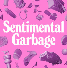 TEA - Image - Podcast - Sentimental Garbage.png