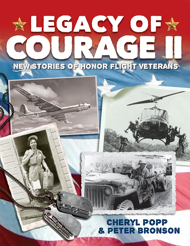 September 2016: Cheryl Popp, Peter Bronson.   The second volume of gripping stories of combat, courage and sacrifice by veterans of World War II, Korea, Vietnam and the War in Iraq. Includes the first All-Women's Honor Flight.