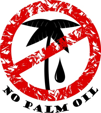Say NO! to palm oil. Save the world. Go to bed.