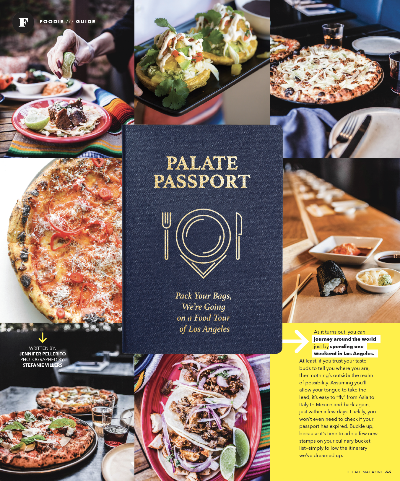 "LOCALE Magazine - For LOCALE's February 2019 issue, I wrote a ""palate passport"" to the top sushi, pizza, and Mexican restaurants in Los Angeles.""Cannoli imagine one more slice, please. Who says NY has the only good pizza in America? Not us. Vito's Pizza hits a high note that so many others just can't reach. Skip the red sauce and go for The Sophia Loren with caramelized onions, goat cheese, arugula and pine nuts. Yum!""Read the full article, which appeared in print."