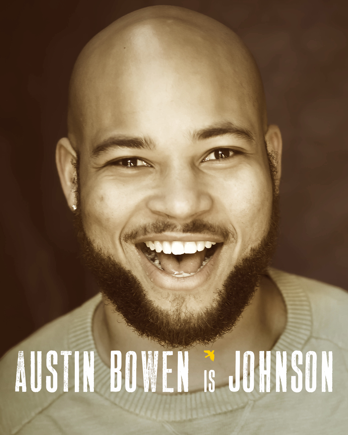 AUSTIN BOWEN  (Johnson) currently resides in New York, but Virginia is home; that's where mom is! Some of his Regional credits include  Little Shop of Horrors ,  Chicago ,  All My Sons ,  Les Mis , etc. When he returns back to New York, he will rejoin his cast for the Second Off-Broadway residency of  Rebirth of a Rabbits Foot , a Hip Hop Vaudeville show that's running until December at The People's Improv Theatre. You can follow him on his journey on Instagram  @austinjbowen  or Facebook:  Austin Bowen
