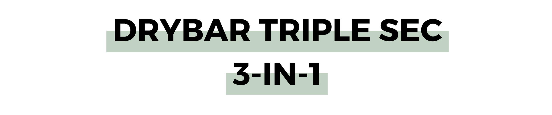 DRYBAR TRIPLE SEC 3-IN-1.png