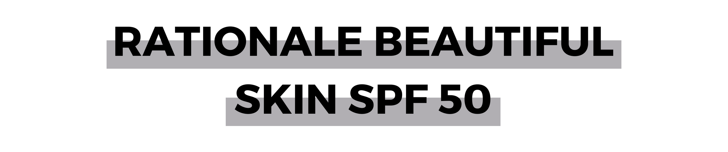 RATIONALE BEAUTIFUL SKIN SPF 50.png
