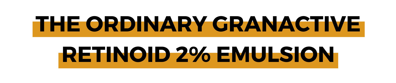 THE ORDINARY GRANACTIVE RETINOID 2% EMULSION.png