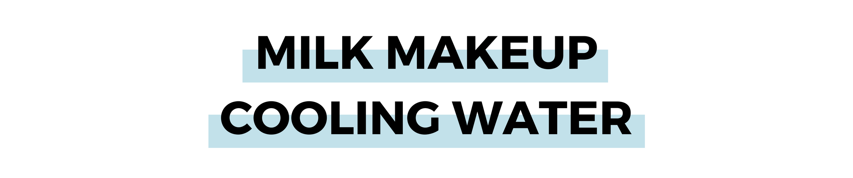 MILK MAKEUP COOLING WATER.png
