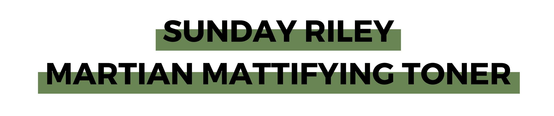 SUNDAY RILEY MARTIAN MATTIFYING TONER.png