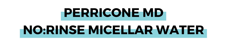 PERRICONE MD NO_RINSE MICELLAR WATER.png