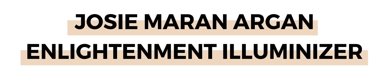 JOSIE MARAN ARGAN ENLIGHTENMENT ILLUMINIZER.png