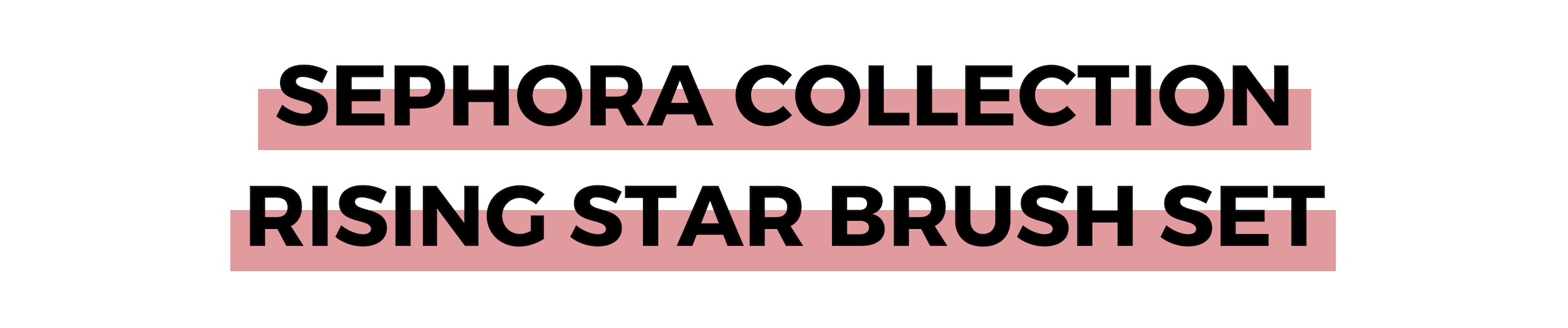 SEPHORA COLLECTION RISING STAR BRUSH SET.png