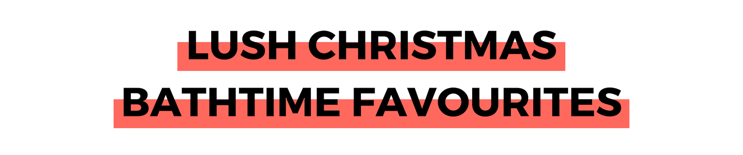 LUSH CHRISTMAS BATHTIME FAVOURITES.png