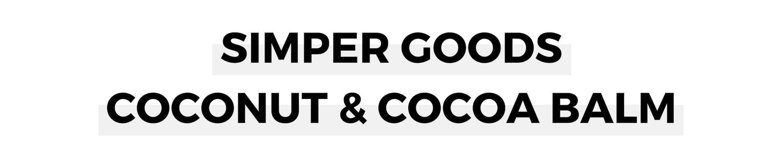 SIMPER GOODS COCONUT & COCOA BALM.png