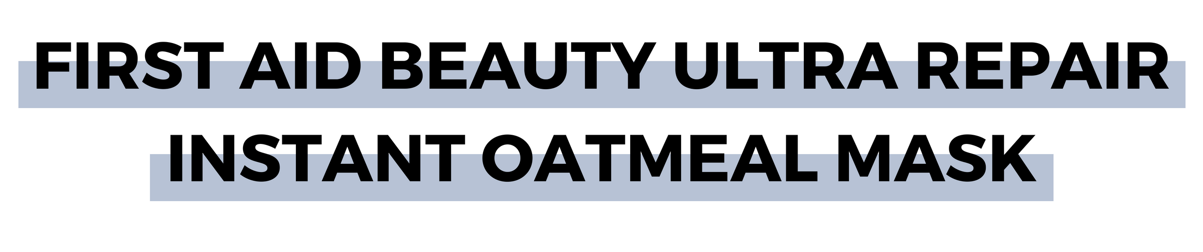 FIRST AID BEAUTY ULTRA REPAIR INSTANT OATMEAL MASK.png
