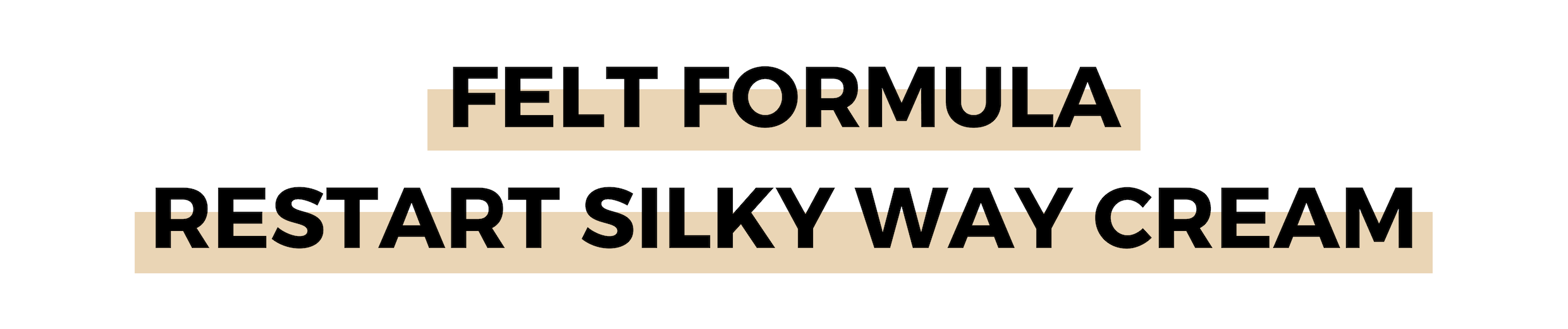 FELT FORMULA RESTART SILKY WAY CREAM.png