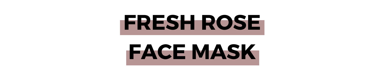 FRESH ROSE FACE MASK.png