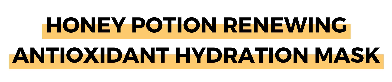 HONEY POTION RENEWING ANTIOXIDANT HYDRATION MASK (1).png
