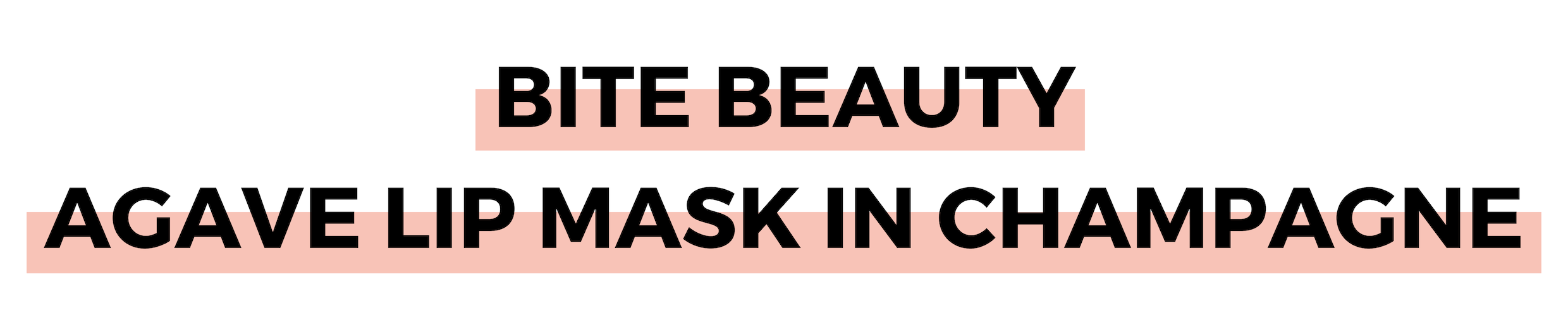 BITE BEAUTY AGAVE LIP MASK IN CHAMPAGNE.png