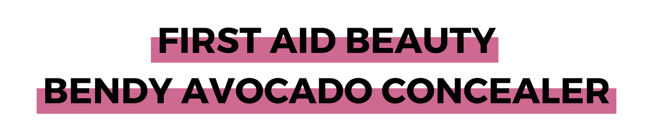 FIRST AID BEAUTY BENDY AVOCADO CONCEALER.png