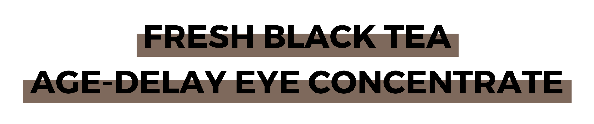 FRESH BLACK TEA AGE-DELAY EYE CONCENTRATE.png