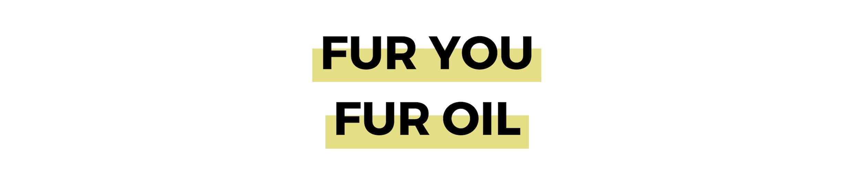 FUR YOU FUR OIL.png