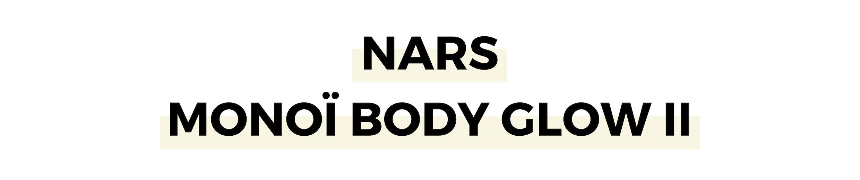 NARS MONOÏ BODY GLOW II.png