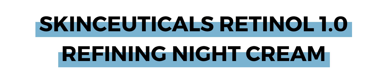 SKINCEUTICALS RETINOL 1.0 REFINING NIGHT CREAM.png
