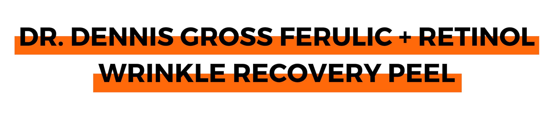 DR. DENNIS GROSS FERULIC + RETINOL WRINKLE RECOVERY PEEL.png