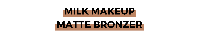 MILK MAKEUP MATTE BRONZER.png